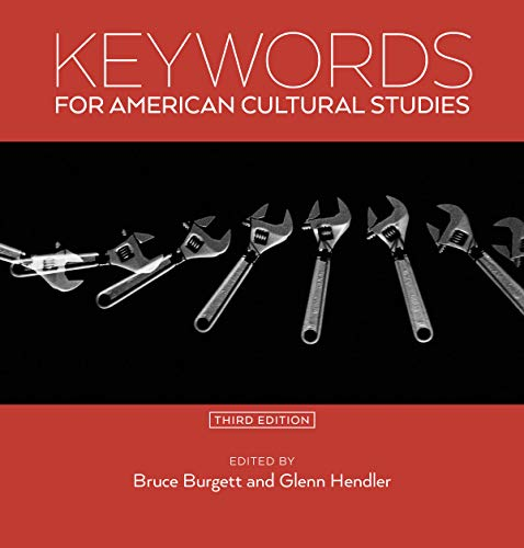 Keywords for American Cultural Studies, Third Edition