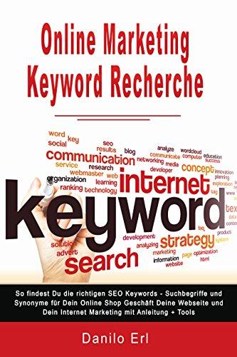 Online Marketing Keyword Recherche So findest Du die richtigen SEO Keywords Suchbegriffe und Synonyme für Dein Online Shop Geschäft Deine Webseite und Dein...