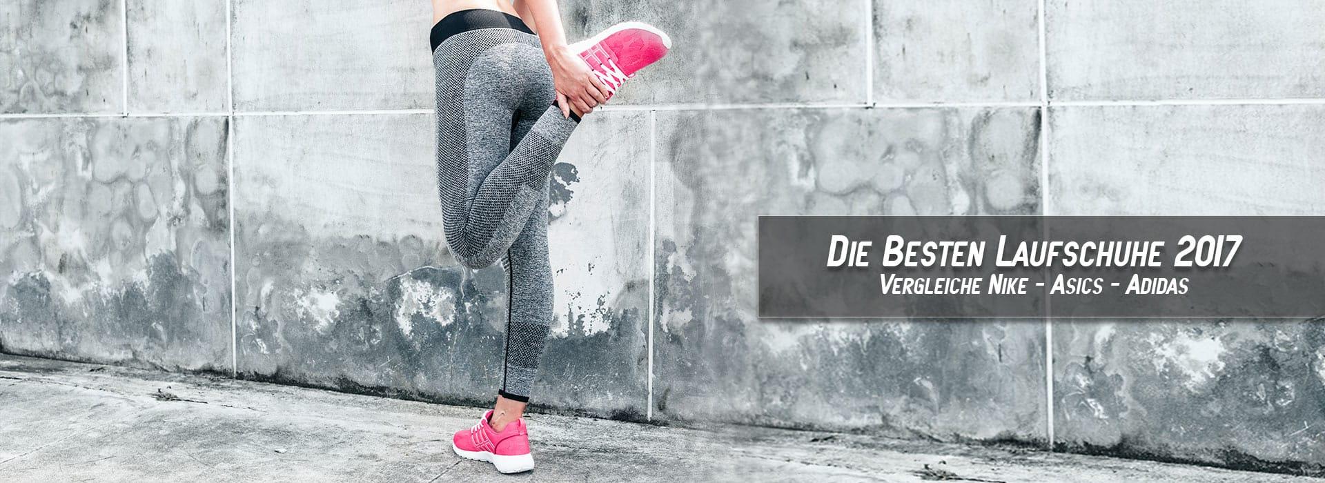 Die besten Laufschuhe Nike - Adidas Asics 2017 im Test Vergleich kaufe den Testsieger bis zu 70% günstiger
